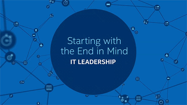 IT Leadership – Starting with the End in Mind