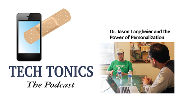 Tech Tonics: Dr. Jason Langheier and the Power of Personalization