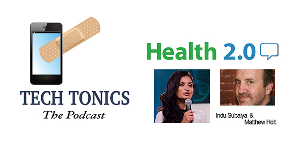 Tech Tonics: 2015 Health 2.0 Preview with Matthew Holt and Indu Subaiya