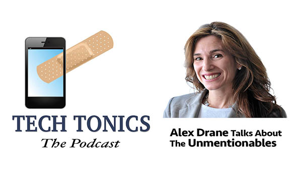 Tech Tonics: Alex Drane Talks about the Unmentionables